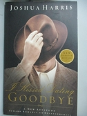 【書寶二手書T9/原文小說_HTA】I Kissed Dating Goodbye_Joshua Harris