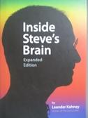 【書寶二手書T9/傳記_OLG】Inside Steve s Brain_Kahney, Leander