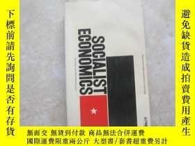 二手書博民逛書店SOCIALIST罕見ECONOMICSY179148 SOCIALIST ECONOMICS SOCIALI