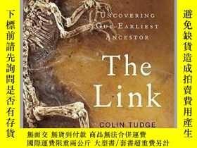 二手書博民逛書店The罕見Link : Uncovering Our Earliest Ancestor關聯:未發現的人類最早的祖
