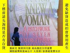 二手書博民逛書店I罕見Once Knew A Woman:A Patchwork of Seven Unforgetable Am