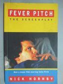 【書寶二手書T7/原文小說_KOY】Fever Pitch: the Screenplay_Nick Hornby