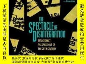 二手書博民逛書店The罕見Spectacle Of Disintegration