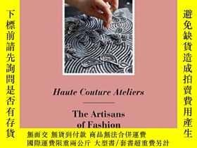 二手書博民逛書店Haute罕見Couture Ateliers: The Art