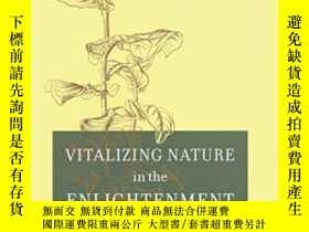 二手書博民逛書店Vitalizing罕見Nature In The Enlightenment-啟蒙運動中的自然振興Y4366