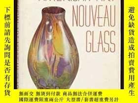 二手書博民逛書店American罕見Art Nouveau GlassY2838