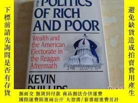 二手書博民逛書店THE罕見POLITICS OF RICH AND POOR(富