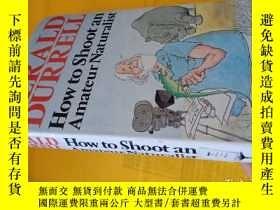 二手書博民逛書店how罕見to shoot an amateur nauralist(精裝 英文原版)Y10445 geral