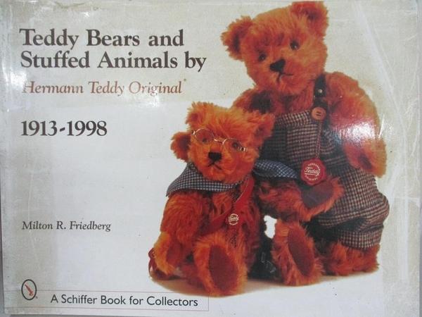 【書寶二手書T6/收藏_DUX】Teddy Bears & Stuffed Animals: Herman Teddy Original, 1913-1998_Friedberg, Milton R.