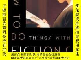 二手書博民逛書店How罕見To Do Things With Fictions-如何用小說做事Y436638 Joshua L