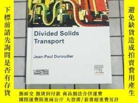 二手書博民逛書店Divided罕見Solids Transport 進口原版 Y268220 Jean Paul Duroud