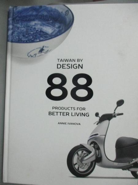 【書寶二手書T2/設計_QXL】Taiwan by Design: 88 Products for Better Living_Ivanova, Annie