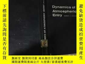 二手書博民逛書店Dynamics罕見of Atmospheric Entry 大