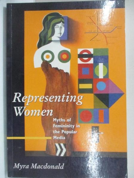 【書寶二手書T1/社會_KFB】Representing Women: Myths of Femininity in the Popular Media