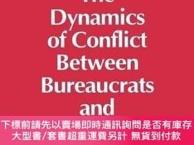 二手書博民逛書店The罕見Dynamics Of Conflict Between Bureaucrats And Legisla