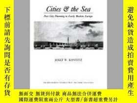 二手書博民逛書店Cities罕見& The SeaY255562 Josef W. Konvitz The Johns Hop