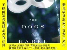 二手書博民逛書店The罕見Dogs of Babel-巴別塔之犬Y346464 Parkhurst, Carolyn Litt