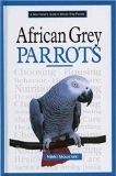 二手書博民逛書店 《A New Owner's Guide to African Grey Parrots》 R2Y ISBN:0793828554│Moustaki