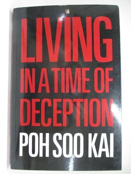 【書寶二手書T9/歷史_EYU】Living in a time of deception_Poh Soo Kai ; editors, Hong Lysa & Wong Souk Yee