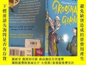 二手書博民逛書店Groosham罕見Grange and the Unholy Grail:格羅漢姆·格蘭奇和邪惡聖杯Y200