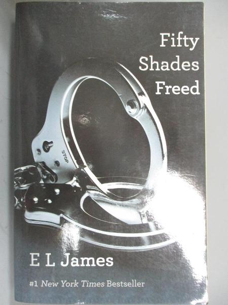 【書寶二手書T2/原文小說_A56】Fifty Shades Freed(III)_E L James