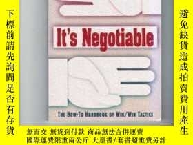 二手書博民逛書店It s罕見Negotiable: A How-to Handbook Of Win win TacticsY