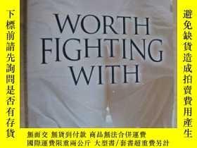 二手書博民逛書店WORTH罕見FIGHTING WITH 英文原版 24開Y14