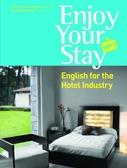 (二手書)Enjoy Your Stay – English for the Hotel Industry(菊8開+ 1MP3)