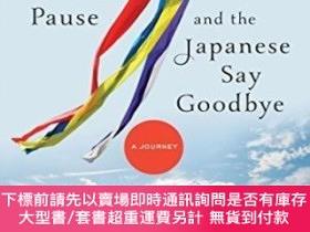 二手書博民逛書店Where罕見The Dead Pause, And The Japanese Say GoodbyeY255