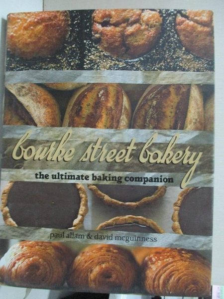 【書寶二手書T8/餐飲_I11】Bourke Street Bakery: The Ultimate Baking Companion_Allam, Paul/ McGuinness, David