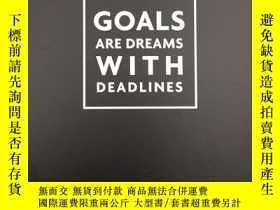 二手書博民逛書店goals罕見are dreams with deadlines