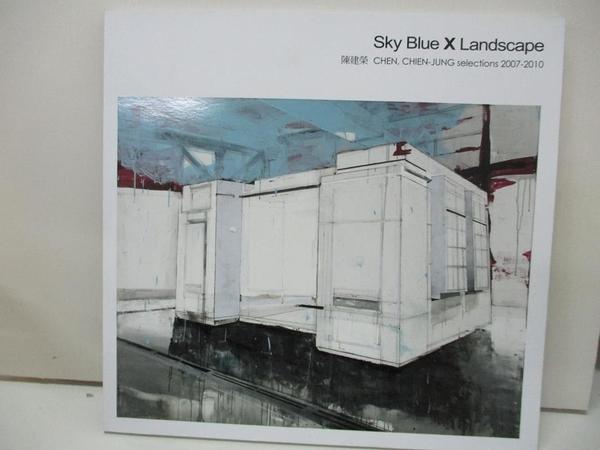 【書寶二手書T8/社會_D2N】Sky Blue X Landscape 陳建榮CHEN,CHIEN-JUNG selections 2007-2010_臺北市立美術館