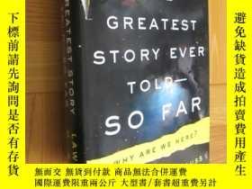 二手書博民逛書店The罕見Greatest Story Ever Told--So Far Why Are We Here? (小