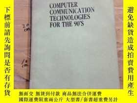 二手書博民逛書店Computer罕見Communication Technologies for the 90 sY25240