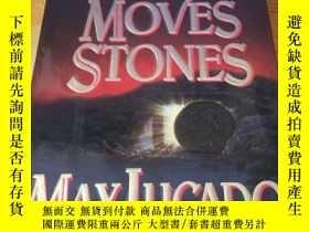 二手書博民逛書店HE罕見STILL MOVES STONES(原版英文)16開本Y9390 MAX LUCADO MAX LU