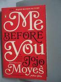 【書寶二手書T2/原文小說_MPA】Me Before You_Moyes, Jojo
