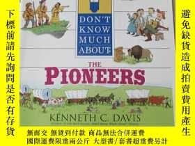 二手書博民逛書店Don t罕見Know Much About the Pione