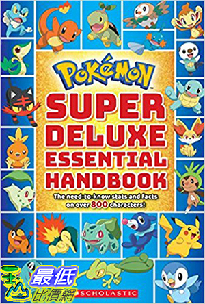 Super Deluxe Essential Handbook (Pokémon): The Need-to-Know Stats and Facts Over 800 Characters