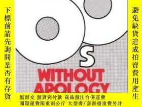 二手書博民逛書店The罕見Sixties, Without ApologyY255562 Sohnya Sayres Univ