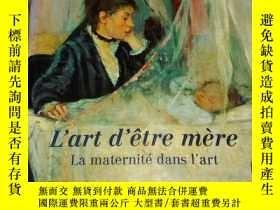 二手書博民逛書店L art罕見d etre mere La maternite