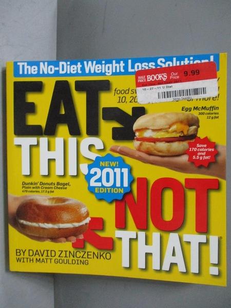 【書寶二手書T4/保健_KQY】EAT THIS, NOT THAT 2011_Zinczenko, David
