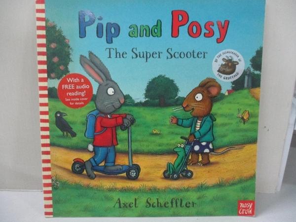 【書寶二手書T1/少年童書_EWA】Pip and Posy: The Super Scooter_Axel Scheffler