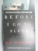 【書寶二手書T3/原文小說_JQZ】Before I go to Sleep_S. J. Watson