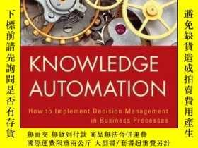 二手書博民逛書店Knowledge罕見Automation: How to Implement Decision Manageme