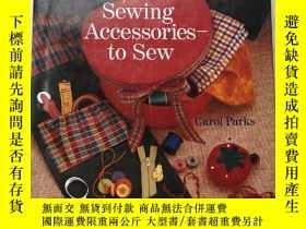 二手書博民逛書店Great罕見Sewing Accessories To Sew 精装Y385290 Carol Parks