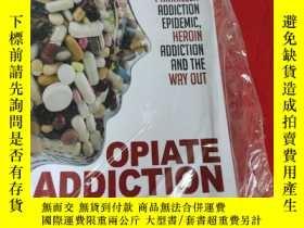 二手書博民逛書店Opiate罕見Addiction - The Painkiller Addiction Epidemic, He