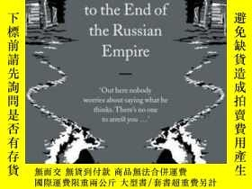 二手書博民逛書店A罕見Journey To The End Of The Russian Empire-俄羅斯帝國末日之旅Y4
