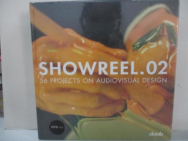 【書寶二手書T6/設計_KTE】Showreel.02: 56 Projects on Audiovisual Design_Bartholdy, Bjorn