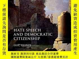 二手書博民逛書店Hate罕見Speech And Democratic CitizenshipY364682 Eric Hei