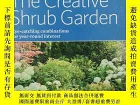 二手書博民逛書店The罕見Creative Shrub Garden: Eye-Catching Combinations for